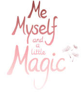 Me, Myself and a little Magic